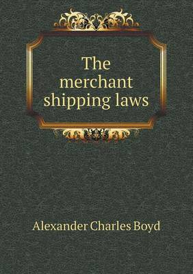 The Merchant Shipping Laws