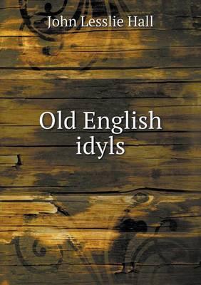 Old English Idyls