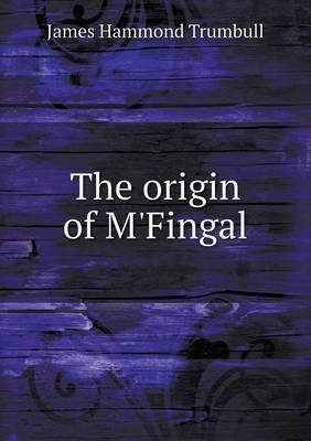 The Origin of M'Fingal