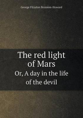 The Red Light of Mars Or, a Day in the Life of the Devil