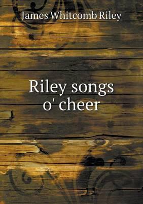 Riley Songs O' Cheer