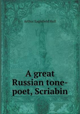 A Great Russian Tone-Poet, Scriabin