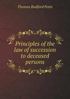 Principles of the Law of Succession to Deceased Persons