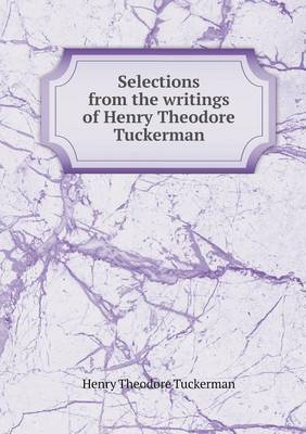 Selections from the Writings of Henry Theodore Tuckerman
