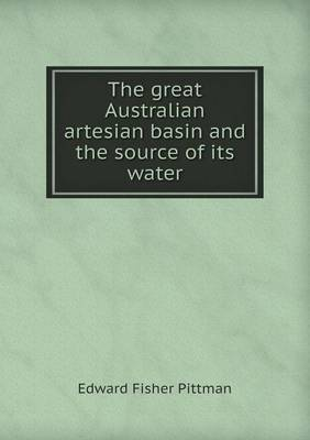 The Great Australian Artesian Basin and the Source of Its Water