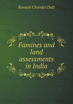 Famines and Land Assessments in India