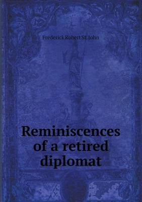 Reminiscences of a Retired Diplomat
