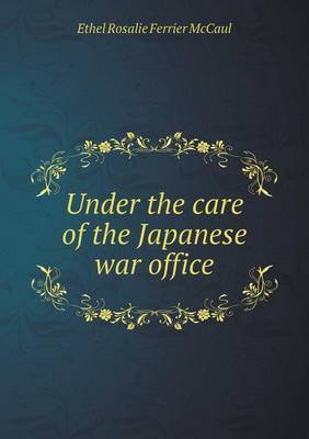 Under the Care of the Japanese War Office