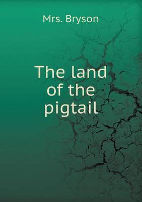 The Land of the Pigtail