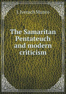 The Samaritan Pentateuch and Modern Criticism