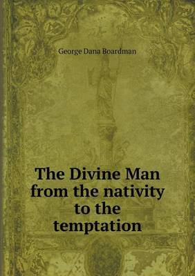 The Divine Man from the Nativity to the Temptation
