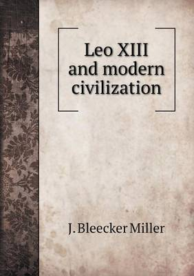 Leo XIII and Modern Civilization
