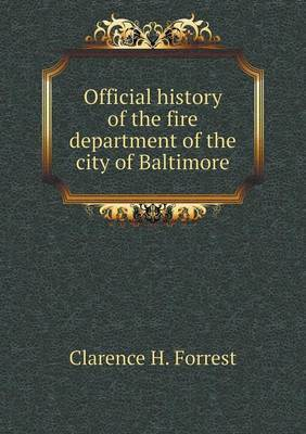 Official History of the Fire Department of the City of Baltimore