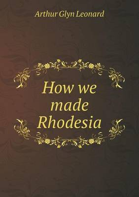 How We Made Rhodesia