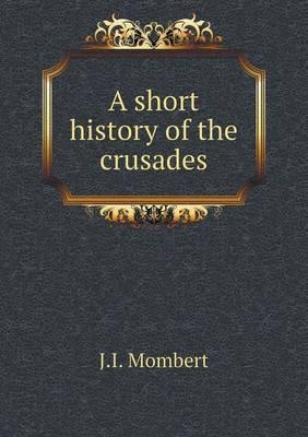 A Short History of the Crusades