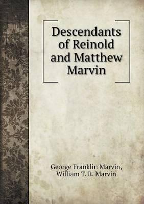 Descendants of Reinold and Matthew Marvin