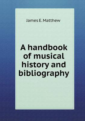 A Handbook of Musical History and Bibliography