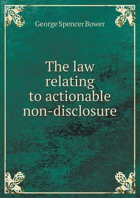 The Law Relating to Actionable Non-Disclosure
