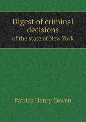 Digest of Criminal Decisions of the State of New York