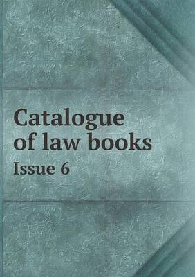 Catalogue of Law Books Issue 6
