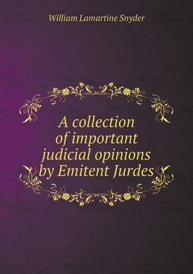 A Collection of Important Judicial Opinions by Emitent Jurdes