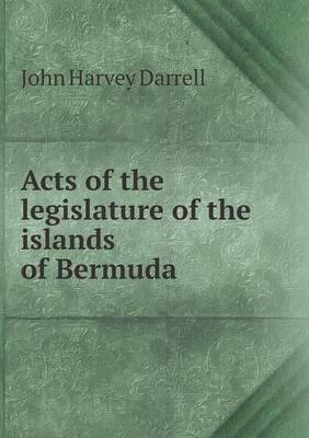 Acts of the Legislature of the Islands of Bermuda