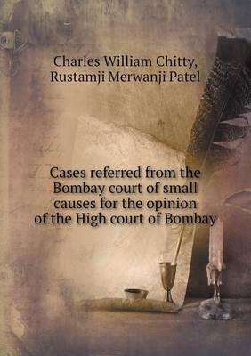 Cases Referred from the Bombay Court of Small Causes for the Opinion of the High Court of Bombay