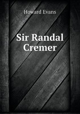 Sir Randal Cremer