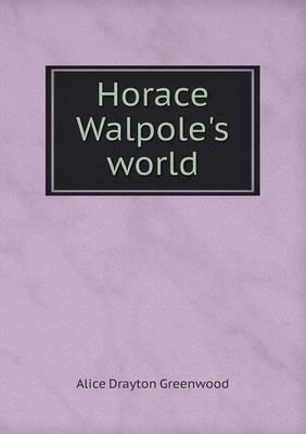 Horace Walpole's World