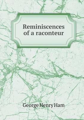 Reminiscences of a Raconteur