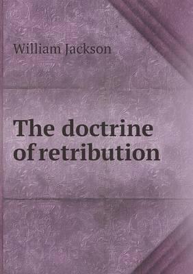 The Doctrine of Retribution