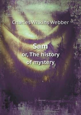 Sam Or, the History of Mystery