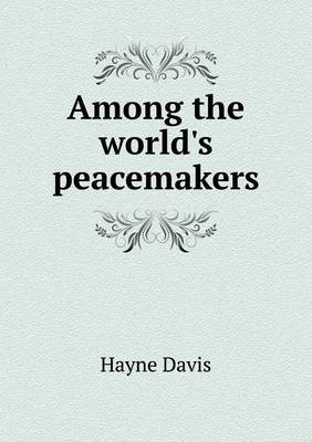 Among the World's Peacemakers