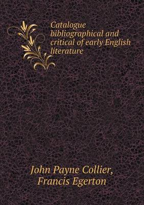 Catalogue Bibliographical and Critical of Early English Literature