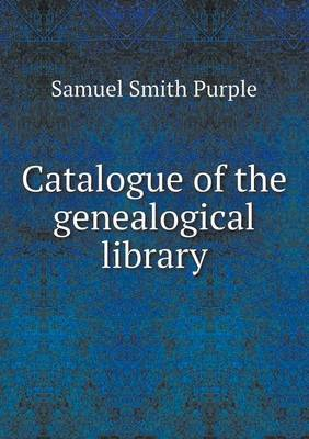 Catalogue of the Genealogical Library
