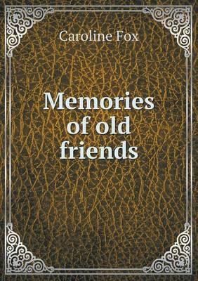 Memories of Old Friends