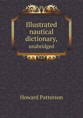 Illustrated Nautical Dictionary, Unabridged