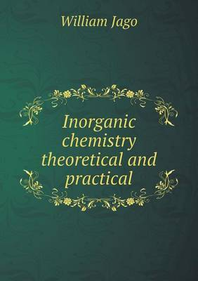 Inorganic Chemistry Theoretical and Practical