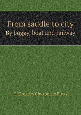 From Saddle to City by Buggy, Boat and Railway