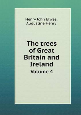The Trees of Great Britain and Ireland Volume 4