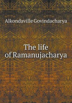 The Life of Ramanujacharya