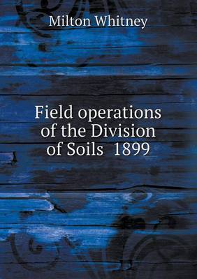 Field Operations of the Division of Soils 1899