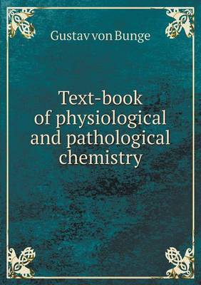 Text-Book of Physiological and Pathological Chemistry
