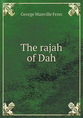 The Rajah of Dah