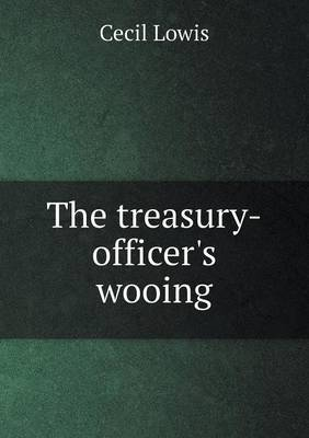 The Treasury-Officer's Wooing