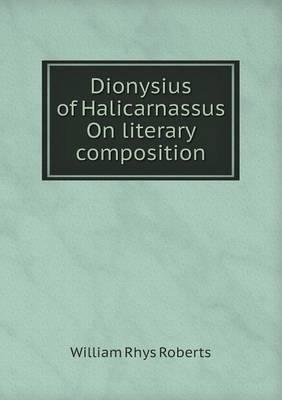 Dionysius of Halicarnassus on Literary Composition