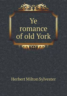 Ye Romance of Old York