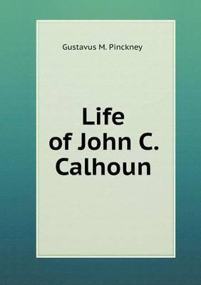 Life of John C. Calhoun