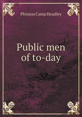 Public Men of To-Day