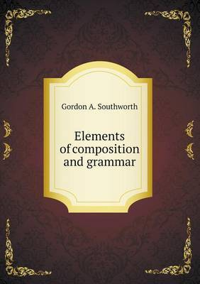Elements of Composition and Grammar